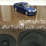 無限に高音質化可能!アフターパーツオーディオが持つ4つのメリットとは?